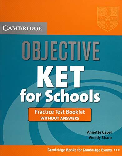Objective KET for Schools Practice Test Booklet: Capel, Annette, Sharp,