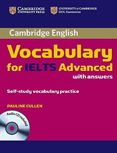 9780521179225: Cambridge Vocabulary for IELTS Advanced Band 6.5+ with Answers and Audio CD (Cambridge English)