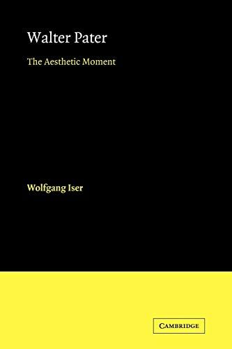 Walter Pater: The Aesthetic Moment: WOLFGANG ISER