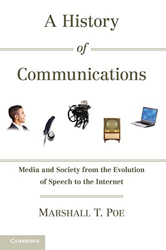 9780521179447: A History of Communications: Media and Society from the Evolution of Speech to the Internet