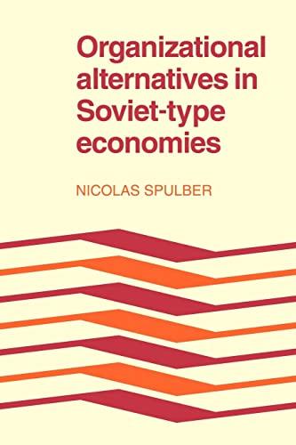 9780521179966: Organizational Alternatives in Soviet-Type Economies