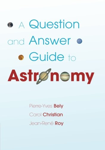 A Question and Answer Guide to Astronomy: Pierre-Yves Bely, Carol
