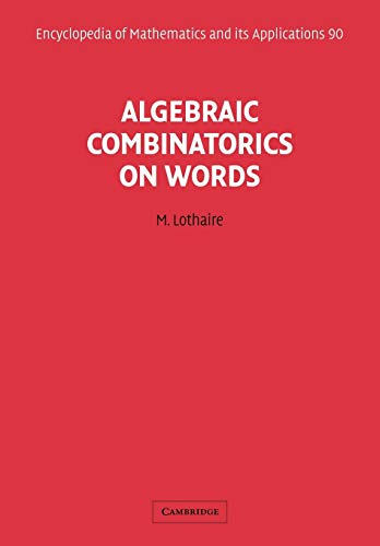 9780521180719: Algebraic Combinatorics on Words (Encyclopedia of Mathematics and its Applications)