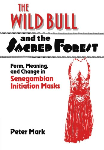 9780521180870: The Wild Bull and the Sacred Forest: Form, Meaning, and Change in Senegambian Initiation Masks (Res Monographs in Anthropology and Aesthetics)