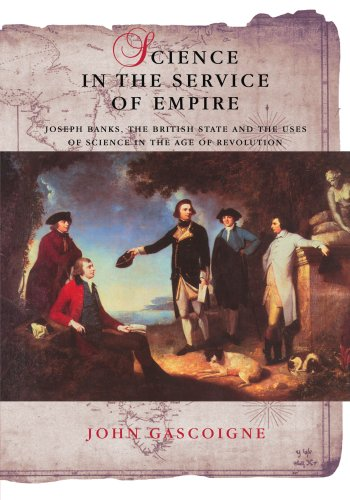 9780521181365: Science in the Service of Empire: Joseph Banks, the British State and the Uses of Science in the Age of Revolution