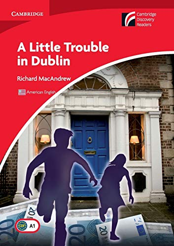 9780521181570: A Little Trouble in Dublin Level 1 Beginner/Elementary American English Edition (Cambridge Discovery Readers, Level 1)