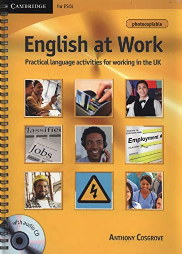9780521182546: English at Work with Audio CD: Practical Language Activities for Working in the UK