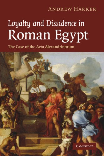 9780521182584: Loyalty and Dissidence in Roman Egypt: The Case of the Acta Alexandrinorum