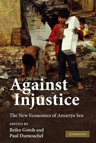9780521182614: Against Injustice: The New Economics of Amartya Sen