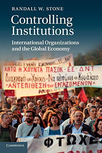 9780521183062: Controlling Institutions: International Organizations and the Global Economy