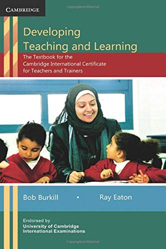 Developing Teaching and Learning: The Textbook for the Cambridge International Certificate for ...