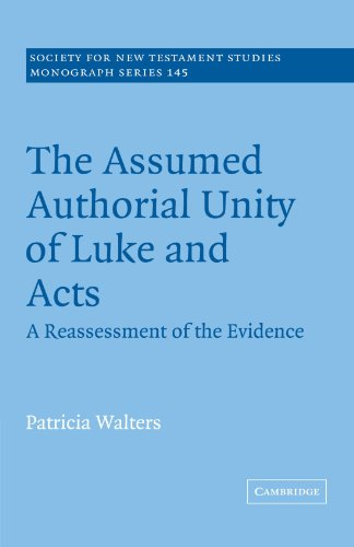 9780521183970: The Assumed Authorial Unity of Luke and Acts Paperback (Society for New Testament Studies Monograph Series)