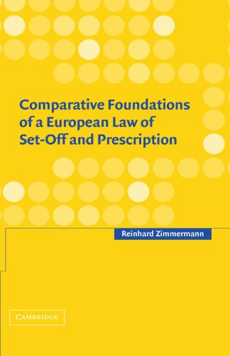 Comparative Foundations of a European Law of Set-Off and Prescription: Reinhard Zimmermann