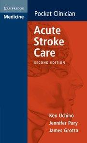 Acute Stroke Care (Paperback): Ken Uchino, Jennifer