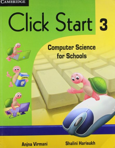 Click Start 3: Computer Science for Schools: Anjna Virmani,Shalini Harisukh