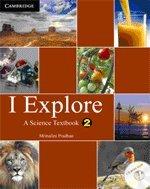 I Explore: A Science Textbook, 2: Mrinalini Pradhan