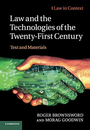 9780521186247: Law and the Technologies of the Twenty-First Century: Text and Materials (Law in Context)
