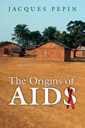 The Origins of AIDS (0521186374) by Jacques Pepin