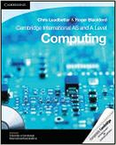 Cambridge International AS and A Level Computing: Chris Leadbetter, Roger