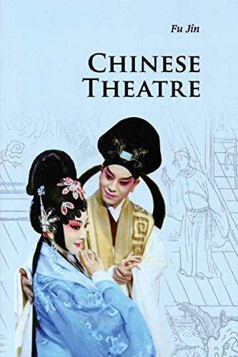 Chinese Theatre. Introduction to Chinese Culture Series.