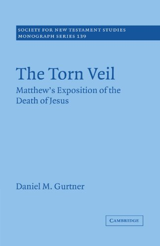 9780521187381: The Torn Veil: Matthew's Exposition of the Death of Jesus (Society for New Testament Studies Monograph Series)