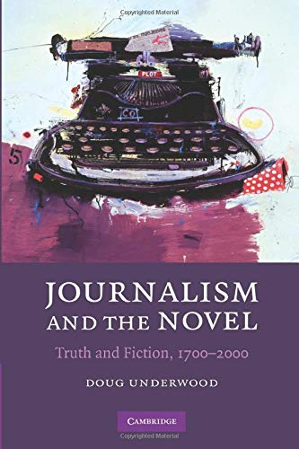 9780521187541: Journalism and the Novel: Truth and Fiction, 1700-2000