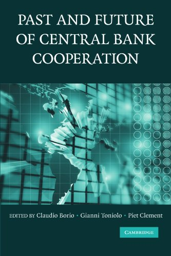 9780521187572: The Past and Future of Central Bank Cooperation (Studies in Macroeconomic History)