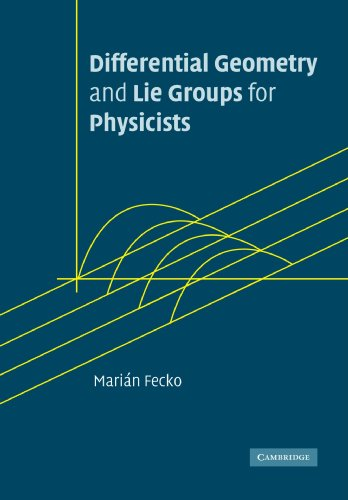 9780521187961: Differential Geometry and Lie Groups for Physicists