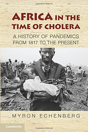 9780521188203: Africa in the Time of Cholera: A History of Pandemics from 1817 to the Present (African Studies)