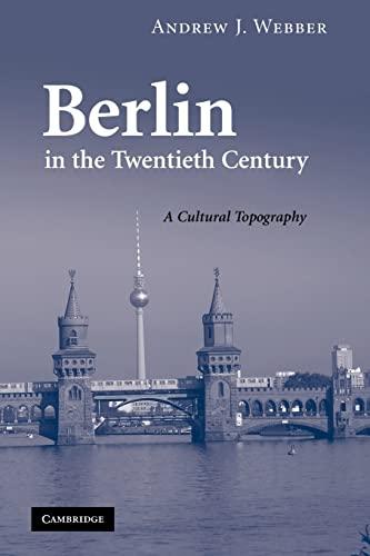 9780521188746: Berlin in the Twentieth Century: A Cultural Topography