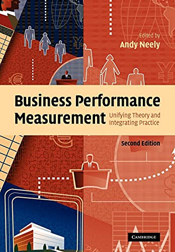 9780521188760: Business Performance Measurement: Unifying Theory and Integrating Practice