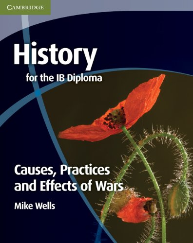 9780521189316: History for the IB Diploma: Causes, Practices and Effects of Wars