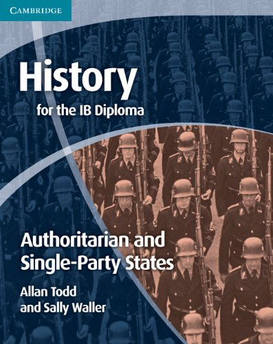 9780521189347: History for the IB Diploma: Origins and Development of Authoritarian and Single Party States