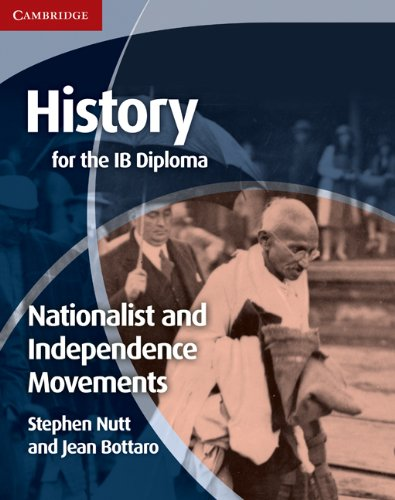 History for the IB Diploma: Nationalist and Independence Movements: Nutt, Stephen, Bottaro, Jean
