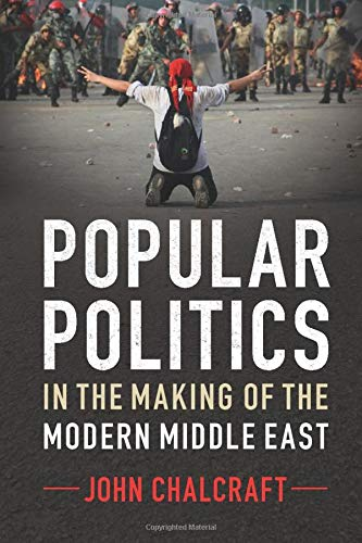 9780521189422: Popular Politics in the Making of the Modern Middle East