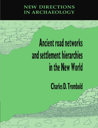 9780521189804: Ancient Road Networks and Settlement Hierarchies in the New World (New Directions in Archaeology)