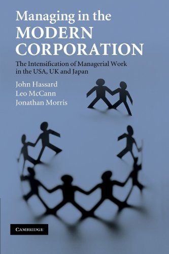 Managing in the Modern Corporation: The Intensification of Managerial Work in the USA, UK and Japan...
