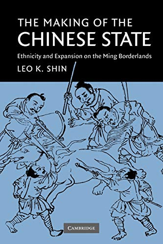 9780521189897: The Making of the Chinese State: Ethnicity and Expansion on the Ming Borderlands