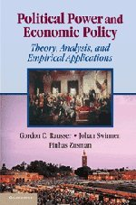 Political Power and Economic Policy: Theory, Analysis, and Empirical Applications: Rausser, Gordon ...