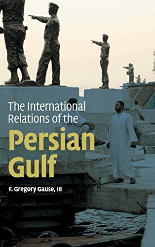 9780521190237: The International Relations of the Persian Gulf