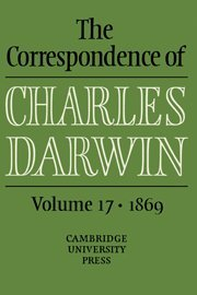 9780521190305: The Correspondence of Charles Darwin: Volume 17, 1869