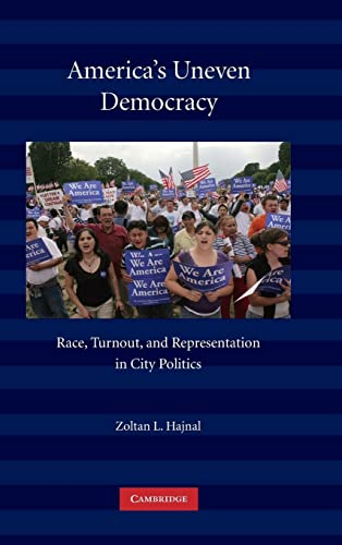 9780521190343: America's Uneven Democracy: Race, Turnout, and Representation in City Politics