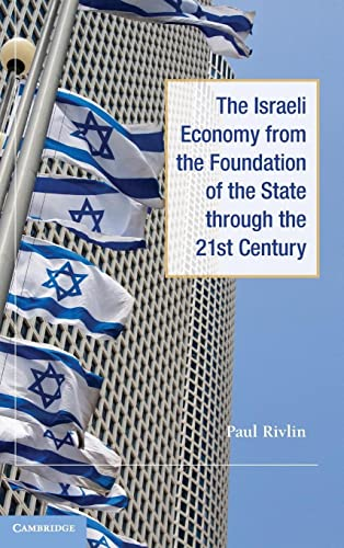 The Israeli Economy from the Foundation of the State through the 21st Century: Paul Rivlin