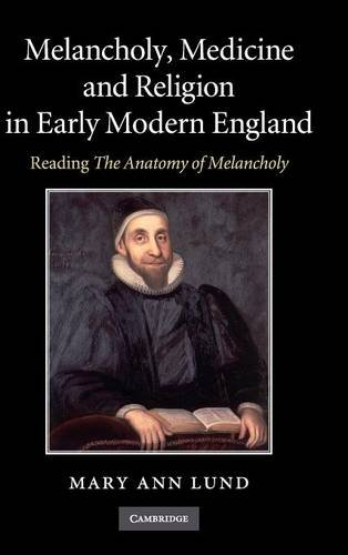 9780521190503: Melancholy, Medicine and Religion in Early Modern England: Reading 'The Anatomy of Melancholy'