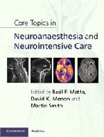 9780521190572: Core Topics in Neuroanaesthesia and Neurointensive Care