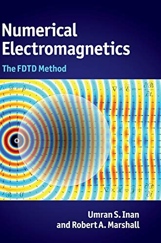 Numerical Electromagnetics: The FDTD Method: Inan, Umran S.