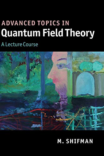9780521190848: Advanced Topics in Quantum Field Theory: A Lecture Course