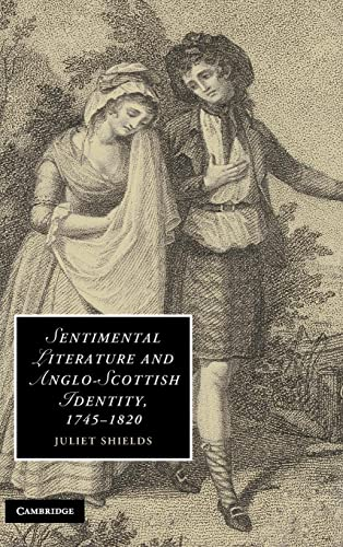 9780521190947: Sentimental Literature and Anglo-Scottish Identity, 1745–1820 (Cambridge Studies in Romanticism)