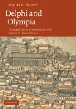 9780521191265: Delphi and Olympia: The Spatial Politics of Panhellenism in the Archaic and Classical Periods