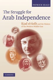 9780521191371: The Struggle for Arab Independence: Riad el-Solh and the Makers of the Modern Middle East